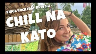 Kinga Roch feat. Krzysztof - Chill na Kato (Official Video)