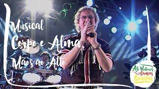 Musical Corpo e Alma - Mãos Ao Alto (Ao Vivo - Festival de Bandas Gaúchas)