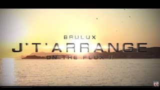 Brulux - J't'arrange [Clip Officiel]