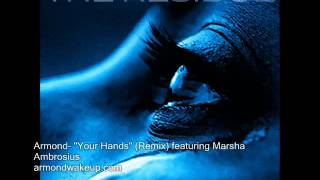 Armond- Your Hands (Remix) feat Marsha Ambrosius