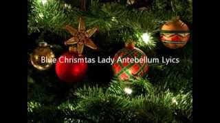Blue Christmas Lady Antebellum Lyrics