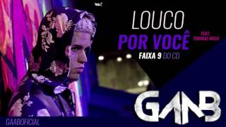 Louco por Você - Gaab Feat. Thomaz Melo - Faixa do CD Oficial