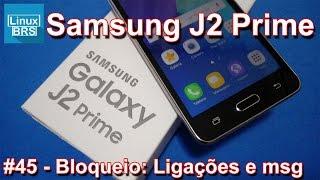 🔘 Samsung Galaxy J2 Prime - Bloqueio de ligações e mensagens