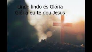Lindo lindo és Glória Glória eu te dou Jesus // Beauty Beauty //