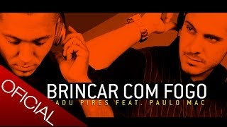 Kadu Pires feat. Paulo Mac ® - Brincar com fogo [Oficial Audioplayer]
