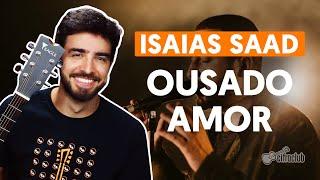 Videoaula OUSADO AMOR (aula de violão completa)
