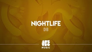 DIB - Nightlife (Summer Eletrohits)