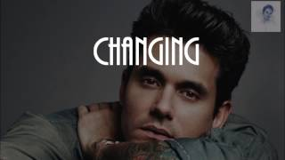 John Mayer - Changing (Lyrics)