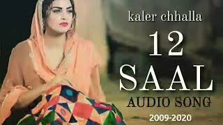 12 SAAL (COMING SOON)WORLD FAMOUS SONG-KALER CHHALLA SATNAM-HIMANSHI KHURANA RELATED SONG(2019)