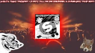 MAKJ & Timmy Trumpet - Party Till We Die (Squirrel & Danielboy Trap EDIT)