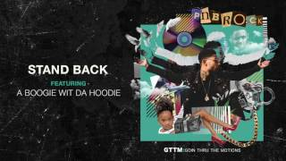 PnB Rock - Stand Back Ft.  A Boogie Wit Da Hoodie [Official Audio]