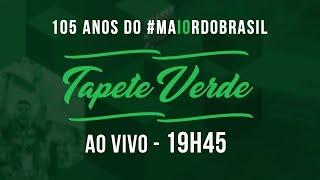 TAPETE VERDE AO VIVO - 105 ANOS DO #MA10RDOBRASIL