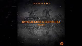 Bassjackers & Crisis Era - Nasty (Original Mix)