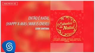Então é Natal - Luan Santana [Estrelas de Natal] (Áudio Oficial)