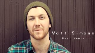 Best Years - Matt Simons (Audio Only)