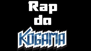 Rap do KoGaMa