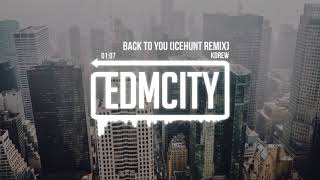 KDrew - Back To You (Icehunt Remix)