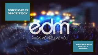 Pack acapellas EDM VOL. 1 (FREE DOWNLOAD)