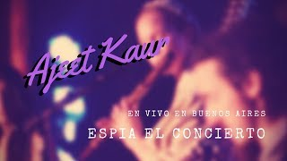 Ajeet Kaur en Buenos Aires: Espiá el concierto...