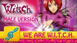 [MALE VERSION] We Are W.I.T.C.H. (ft. Marion Raven)