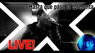 Hasta Que Pase la Tormenta (Go Until The Storm) (LIVE!) Xarliex