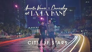 CITY OF STARS (Remix) ost. La La Land - Ananta Vinnie Ft. Cianicolay