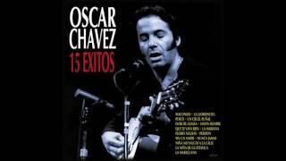 Un Cruel Puñal / 15 Éxitos / Oscar Chávez