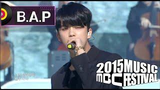 [2015 MBC Music festival] 2015 MBC 가요대제전 - B.A.P - Warrior + Young, Wild & Free 20151231 width=