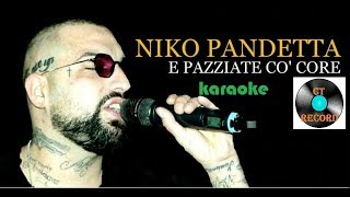 KARAOKE Niko Pandetta - E pazziate co' core