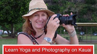 Kauai, Learn Yoga and Photography, Hawaii 2016