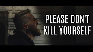 Please Don't Kill Yourself || Spoken Word width=
