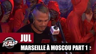 Jul - Freestyle de Marseille à Moscou