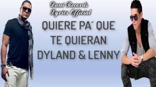 Quiere Pa´ Que te Quieran - Dylan & Lenny ||  VideoLyric || 2017