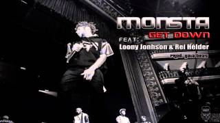 Monsta - Get Down (Feat: Loony Johnson & Rei Hélder)