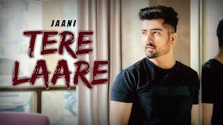 Tere Laare - Jaani | New Punjabi Song | Latest Punjabi Songs 2019 | Punjabi Music | Gabruu