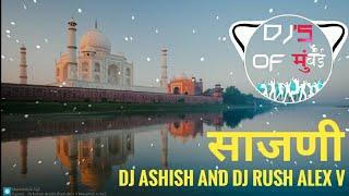 Sazani -  Dj Ashish And Dj Rush Alex V    DJ's OF MUMBAI   