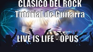 OPUS-LIVE IS LIFE TUTORIAL DE GUITARRAfacil (COVER)........facil y sencillo