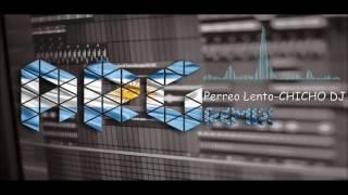 Perreo Lento - CHICHO DJ