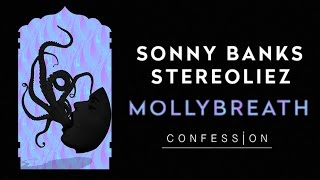 Sonny Banks & Stereoliez - Mollybreath | CONFESSION