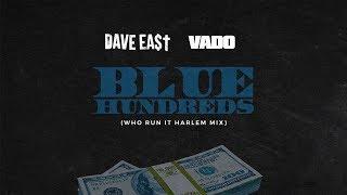 Dave East - Blue Hundreds ft. Vado