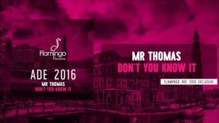 Mr Thomas - Don't You Know It [ADE 2016 Exclusive]