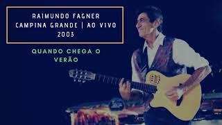 RAIMUNDO FAGNER - QUANDO CHEGA O VERÃO   AO VIVO