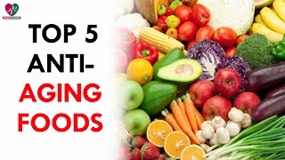 Top 5 Anti Aging Foods - Health Sutra