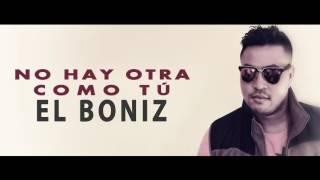 EL BONIZ   NO HAY OTRA COMO TÚ