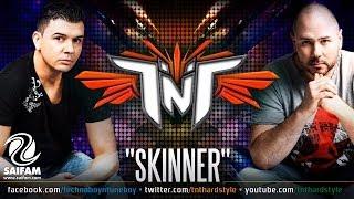 TNT Aka Technoboy 'N' Tuneboy - Skinner