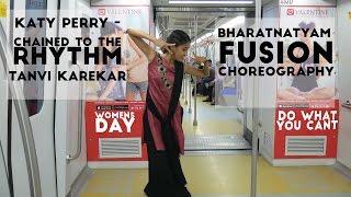 Katy Perry - Chained to the rhythm (Palast Remix)   Bharatnatyam Fusion   Tanvi Karekar #womensday