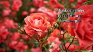 Recep Altuner -  Medine gülü