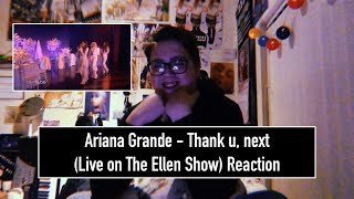 Ariana Grande - thank u, next (Live On The Ellen Show) Reaction