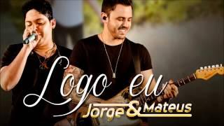Jorge e Mateus   Logo Eu Áudio Oficial