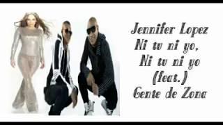 Jennifer Lopez - Ni Tu Ni Yo. (ft.) Gente de Zona (Letras/Lyrics)